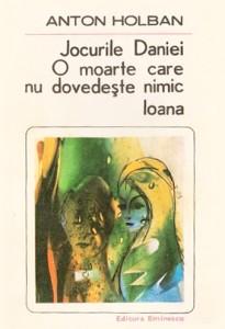 anton-holban-jocurile-daniei-o-moarte-care-nu-dovedeste-nimic-ioana